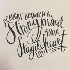 caught between a strong mind and a fragile heart // meshellg12