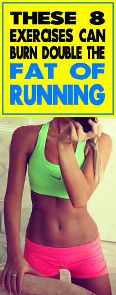 Want to burn up to twice the calories of running? Having trouble losing weight? Get started today with these 8 fun exercises that burn more fat than running and the pounds will melt away. Become a better YOU!