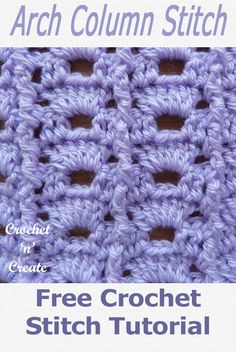 Make lots of gorgeous projects with the arch column stitch, learn how to crochet it from my free instructions on Crochet Stitches For Blankets, Crochet Baby Blanket Free Pattern, Crochet Stitches Free, Crochet Basics, Free Crochet, Crochet Patterns, Crochet Waffle Stitch, Single Crochet Stitch, Crochet Instructions