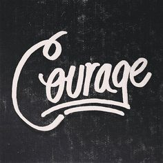 Courage by Scott Biersack l #lettering #typo