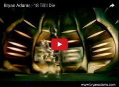 Watch: Bryan Adams - 18 Till I Die See lyrics here: http://bryanadamslyric.blogspot.com/2010/01/18-til-i-die-bryan-adams.html #lyricsdome
