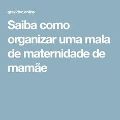 f6ec73feed Super dicas  Mala de Maternidade da Mamãe