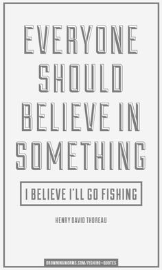 Believe - Fishing Quote