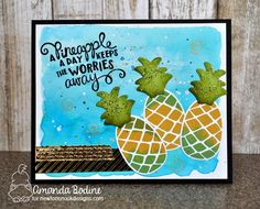 A Pineapple a Day Card by Amanda Bodine | Pineapple Delight Stamp Set by Newton's Nook Designs #newtonsnook