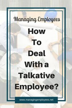 How To Deal With a Talkative Employee. Leadership Development Training, Career Development, Leadership Qualities, Resume Work, Job Help, How To Motivate Employees, Staff Meetings, Job Interview Tips, Employee Recognition