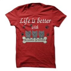 Life is better with Brussels Griffons T Shirt, Hoodie, Sweatshirts - cool t shirts #shirt #teeshirt