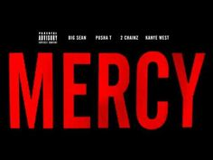 Love him or hate him, dude is onto something G.O.O.D   Kanye West - Mercy ft. Big Sean, Pusha T & 2 Chainz (Explicit)