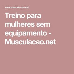 Treino para mulheres sem equipamento - Musculacao.net