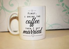 DESIGN BY SO SHE DID DESIGN® First I Drink The Coffee Then I get Married | Wedding Toast | Gift For Bridge, Groom | Mr & Mrs | Couple Mugs | Newlyweds | Marriage | Cute