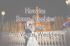 Little Vegas Wedding | How To: Upgrade Your Vegas Wedding (For Free!) | http://www.littlevegaswedding.com