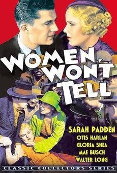 projetor antigo: Women Won't Tell 1933 mp4 1933 , Drama , Gloria Shea , Jane Darwell , Julia Griffith , Larry Kent , Mae Busch , Original(Sem Legendas) , Otis Harlan , Richard Thorpe , Sarah Padden , Walter Brennan