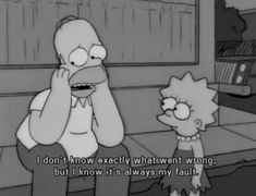fault, simpsons, and homer image The Simpsons Tumblr, Simpsons Quotes, Cartoon Quotes, Mood Quotes, Life Quotes, Qoutes, Reminder Quotes, Tv Quotes, Daily Quotes