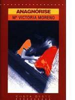 Anagnórise : novela de amor / María Victoria Moreno