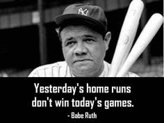Babe Ruth Quotes I Chose This Quote From Babe Ruth For Two Reasonsthis Motto Is A