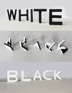 "Lex Wilson made great use of the angles and forced perspective of the image. what also makes this interesting is how he was able to form the letters so they can form the words without messing with the other. not to mention his choice of colors to put the word ""black"" in white and ""White"" in black"