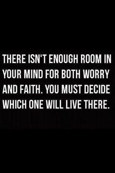 Faith, you can move mountains.....