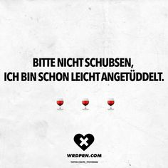 Bitte nicht schubsen, ich bin schon leicht angetüddelt Visual Statements®️ Please do not shove, I'm already easily quarreled Sayings / Quotes / Quotes / Wordporn / funny / funny / sarcasm / friendship / relationship / irony Daily Quotes, Best Quotes, Life Quotes, Sarcastic Quotes, Funny Quotes, Words Quotes, Sayings, Sarcasm Humor, Fb Memes