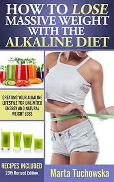 How to Lose Massive Weight with the Alkaline Diet: Creating Your Alkaline Lifestyle for Unlimited Energy and Natural Weight Loss (Alkaline Diet Lifestyle, Alkaline Diet, Detox Diet Book 1) by Marta Tuchowska http://www.amazon.com/dp/B00FM3K38O/ref=cm_sw_r_pi_dp_Qlqdwb14QY0PX