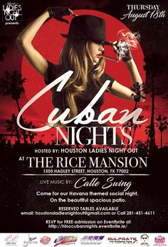 FREE event. Aug. 18th, 6p-10p. At The Rice Mansion 1505 Hadley, Houston, TX 77002 Hosted by Houston's Ladies Night Out.  RSVP at: www.hlnocubannights.eventbrite.ie