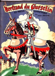 Bertrand Du Guesclin le preux connétable par Jean Sénard