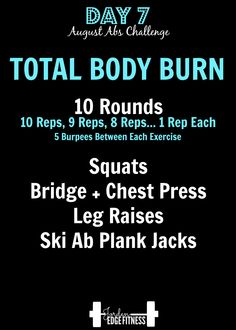 Day 7 ---- Total Body Burn -------- This workout is part of the August Abs Challenge. Are you joining in the challenge? Comment below!