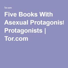 Five Books With Asexual Protagonists   Tor.com