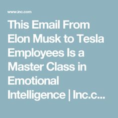 This Email From Elon Musk to Tesla Employees Is a Master Class in Emotional Intelligence | Inc.com