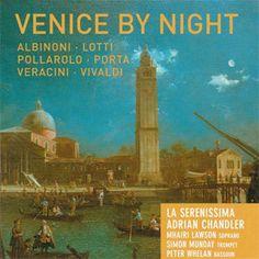 Venice By Night / Chandler, La Serenissima | ArkivMusic
