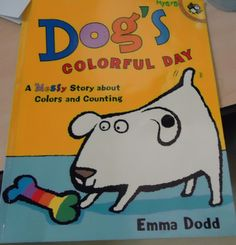 "Free Printables to go along with ""Dog's Colourful Day"" by Emma Dodd"