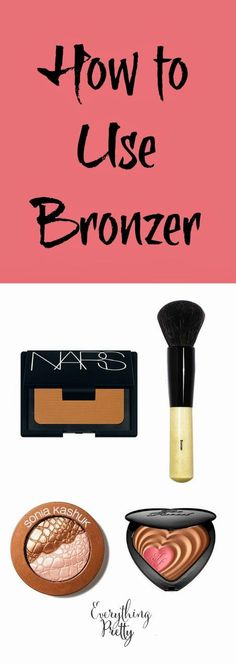 How to Use Bronzer Everything Pretty