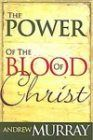 The Power of the Blood of Christ ~ Andrew Murray
