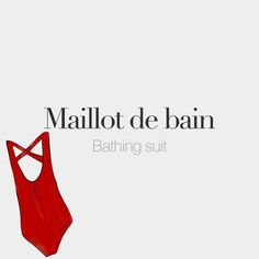 French Words — Maillot de bain (masculine word) | Bathing suit |...