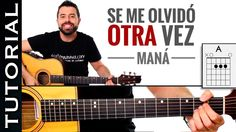 Como tocar Maná Se Me Olvidó Otra Vez en guitarra acordes COMPLETO acústica