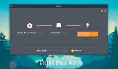 Etcher, apopular open-source USB image writer tool for Windows, macOS and Linux, hasjust issueda newstable release. Version 1.0arrivesalmost oneyear