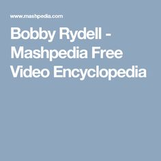 Bobby Rydell - Mashpedia Free Video Encyclopedia