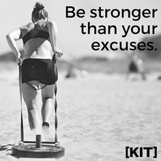 Be stronger than your excuses #FitFam #GotKIT
