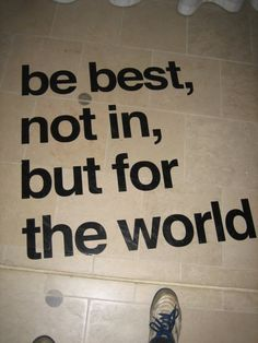 be best, not in, but for the world