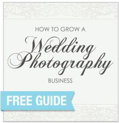How to Grow Your Wedding Photography Business