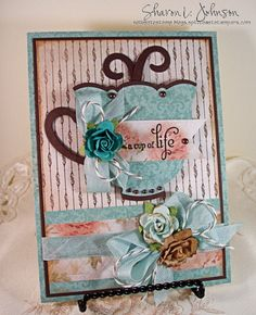 No Time To Stamp? Created by Sharon Johnson using Kaisercraft & Spellbinders Nested Tea Cup