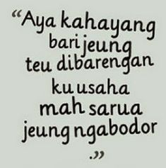 Kata Mutiara Bahasa Sunda Halus Dan Artinya Sunda Pinterest Dan