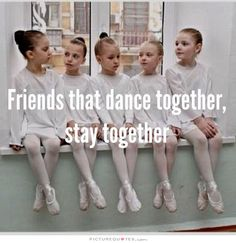 Friends That Dance Together, Stay Together Quote | Picture Quotes ...