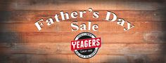 Father's Day is on Sunday June 21st. Come out to Yeagers and find Dad the perfect gift he can enjoy. Our sale starts now and goes through June 22nd. Find the perfect gift at great prices.