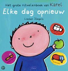 Elke dag opnieuw : Het grote rituelenboek van Karel - Liesbet Slegers - plaatsnr. K SLEG/008 #DagelijksLeven #Prentenboek #Peuters