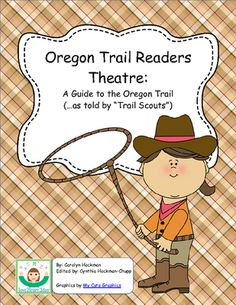 Oregon Trail Readers Theatre: A Guide to the Oregon Trail from love2learn2day on TeachersNotebook.com (34 pages)