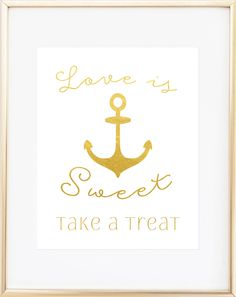 Keep your wedding decor polished and snazzy with this gold foil nautical dessert table sign. Created with shiny reflective gold foil on a satin white cardstock. Click here to purchase frame.