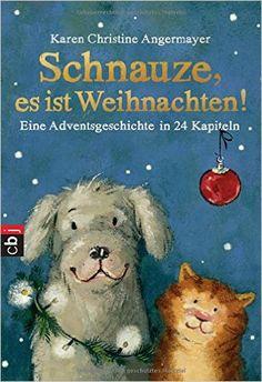Schnauze, es ist Weihnachten: Eine Adventsgeschichte in 24 Kapiteln: Amazon.de: Karen Christine Angermayer, Annette Swoboda: Bücher