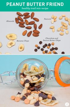 Peanut Butter Friend: Banana chips, peanut butter chips, peanuts, almonds, dark chocolate chips.