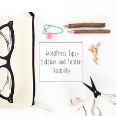 Blog Design | WordPress Tips for customizing your footer and sidebars.