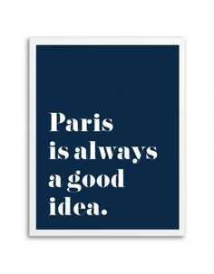 Free Printable Paris is Always a Good Idea Art from @chicfetti - easy wall art DIY