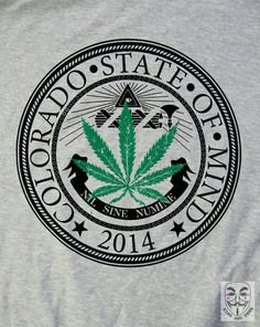 COLORADO POT Colorado First State To Legalize Marijuana. Colorado State of Mind. For Men & Women $20.00